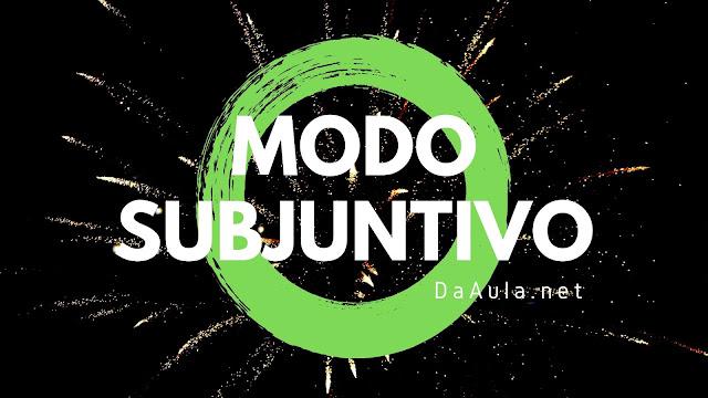 Língua Portuguesa: O que é Modo Subjuntivo