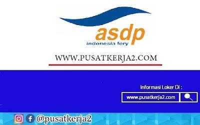 Lowongan Kerja BUMN PT.ASDP Indonesia Ferry (Persero) Oktober 2020