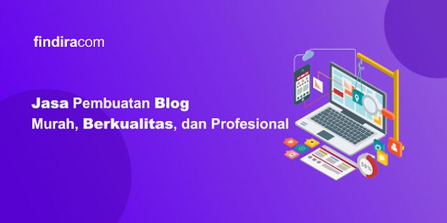 Jasa Pembuatan Blog Murah, Berkualitas, dan Profesional