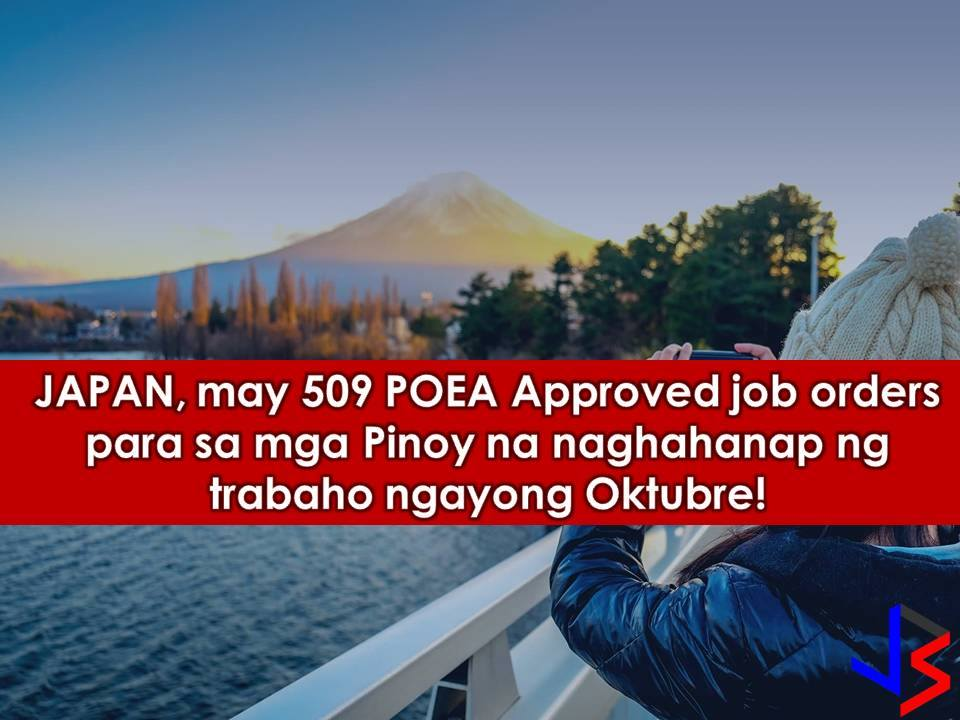 The following are job orders from Philippine Overseas Employment Administration (POEA) for Japan.  Interested applicants may apply directly to recruitment agencies attached to every job listed below.  We are not affiliated with any of these recruitment agencies and all contract you entered into is at your own risk and account.