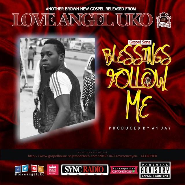 Music: Love-Angel Uko - Blessing Follow Me (Gospel)