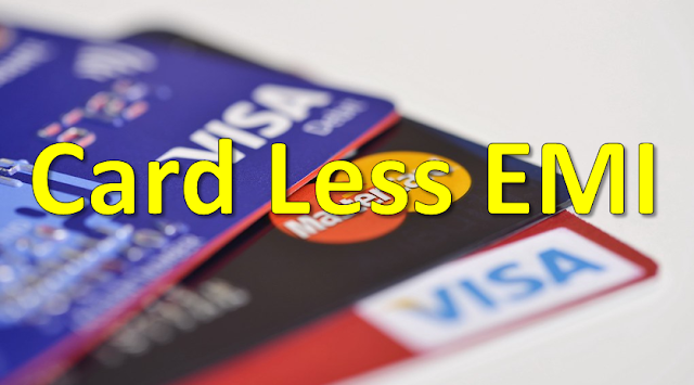 cardless emi kaise le emi with out credit card
