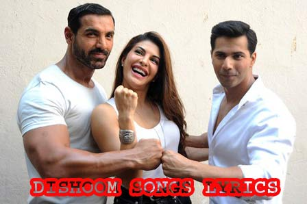Dishoom 2016 - All Movie Songs Lyrics