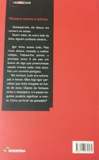 Pássaro contra a vidraça. Giselda Laporta Nicolelis. Editora Moderna. Coleção Veredas. Contracapa de Livro. 2012.