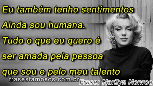 Marilyn Monroe - Frases Ser Amada, Sentimentos