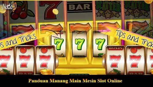 Panduan Manang Main Mesin Slot Online