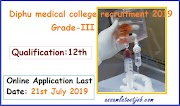 Diphu medical college recruitment 2019 Grade III (Technical) Apply Online