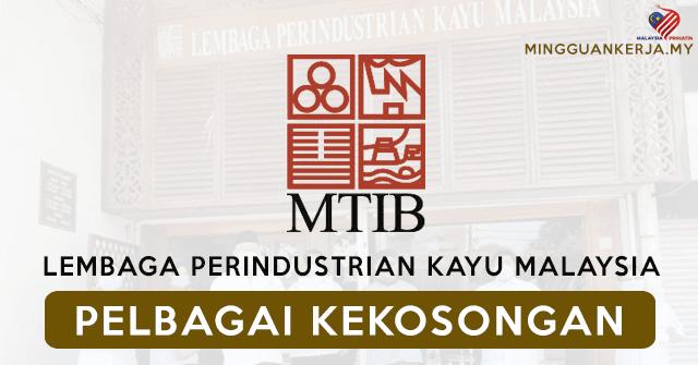 Pelbagai Jawatan Kosong Terkini Lembaga Perindustrian Kayu Malaysia (MTIB) ~ Mohon Segera Sebelum 18 September 2020