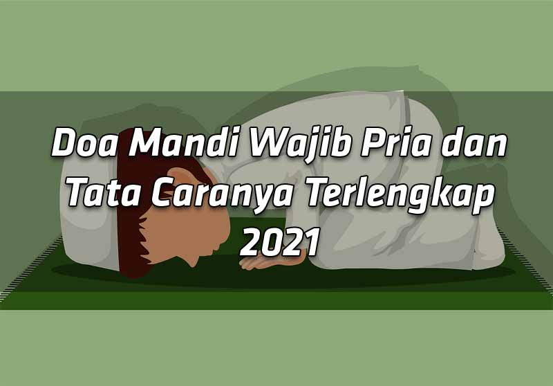 doa-mandi-wajib-pria-dan-tata-caranya-lengkap-2021