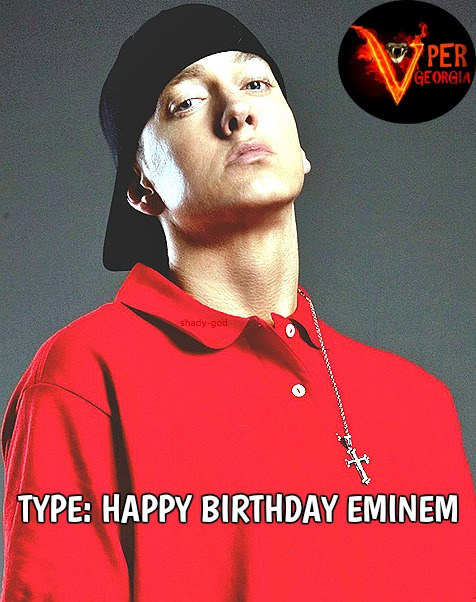 Eminem's Birthday Wishes Lovely Pics
