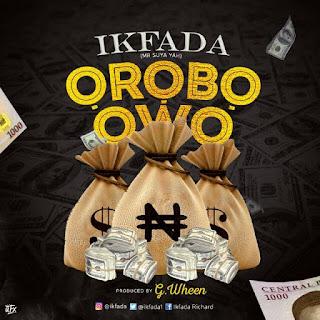 Ikfada - Orobo Owo (Prod. Gwheen) 1