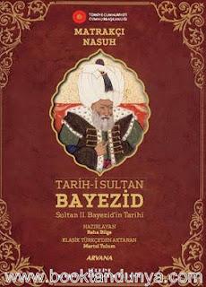 Matrakçı Nasuh - Tarih-i Sultan Bayezid - Sultan II. Bayezid Tarihi