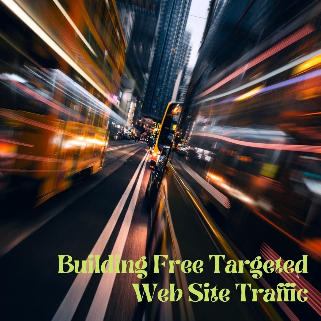 Building Free Targeted Web Site Traffic