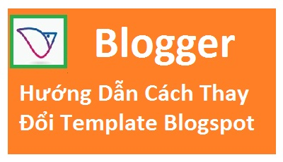 huong-dan-chi-tiet-cach-thay-doi-template-blogspot