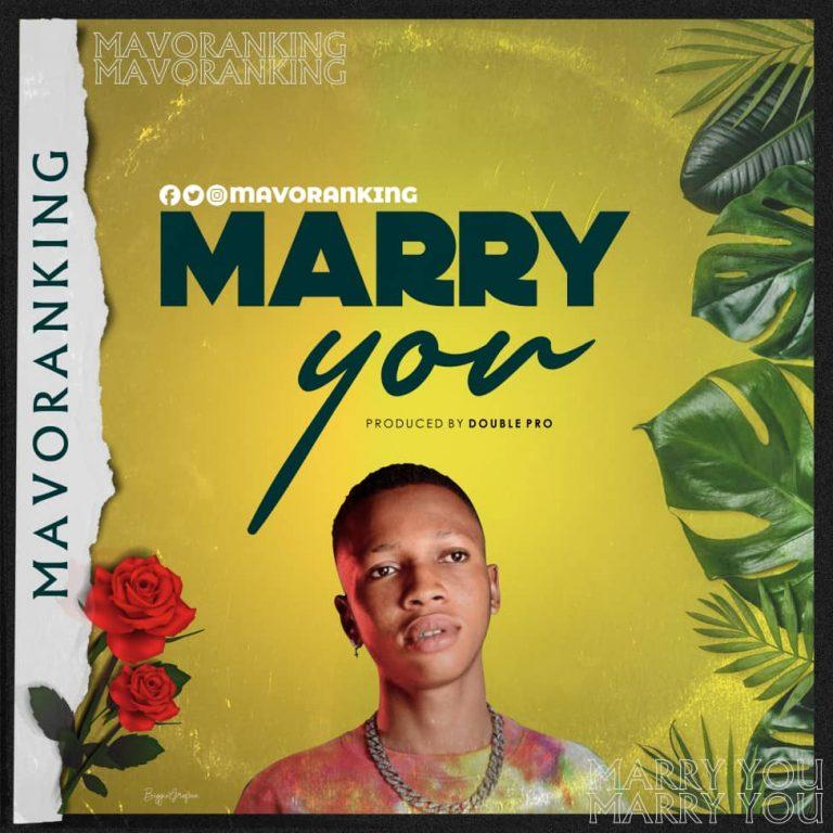 [Music] Mavoranking - Marry You #Arewapublisize