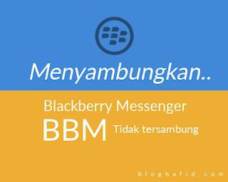 bbm menyambungkan bloghafid