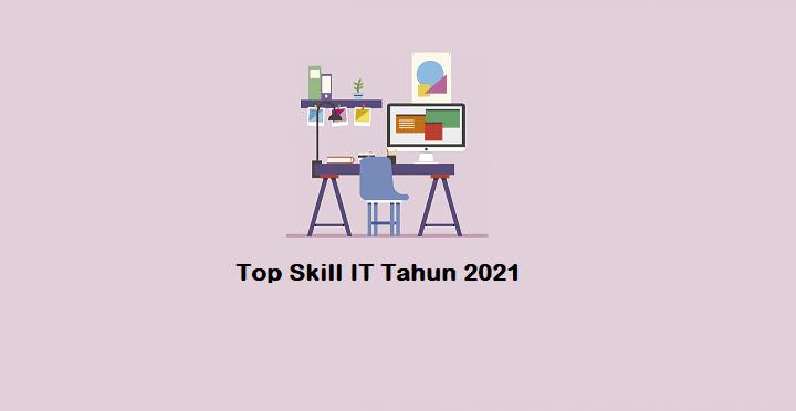 Skill IT Yang Paing Dicari di Tahun 2021
