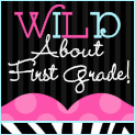 WILD About First Grade!