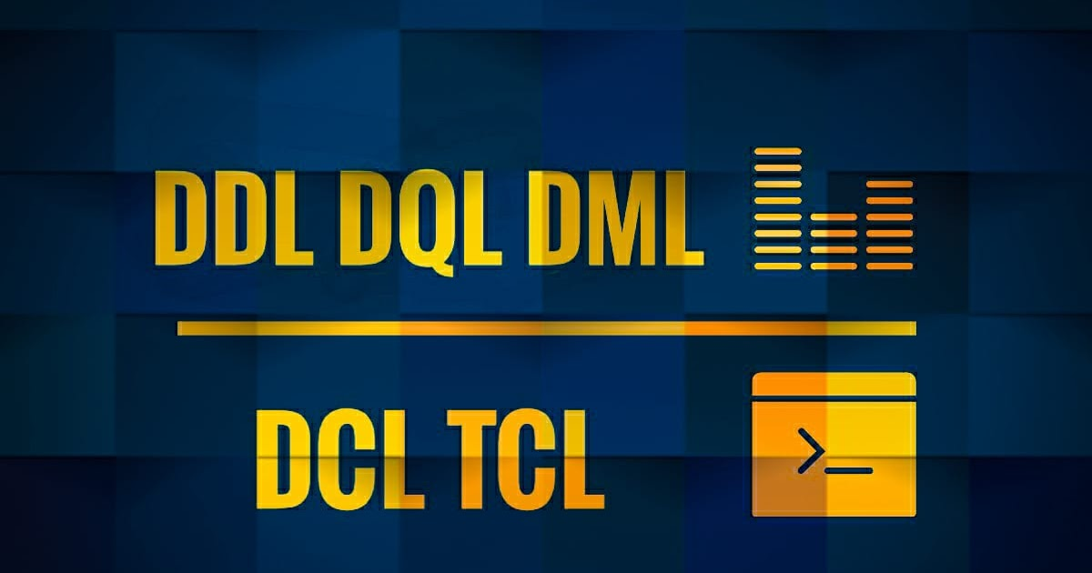 DDL. DQL. DML. DCL and TCL Commands in MYSQL