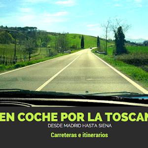 Viaje a la Toscana en coche desde España