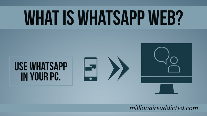 use whatsapp in pc, what is whatsapp web