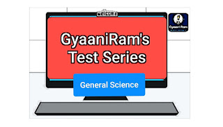 GyaaniRam's Test Series | General Science | Part - 1