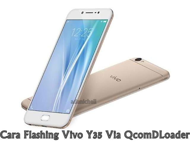 Cara Flashing Vivo Y35 Bootloop/Lupa/Pin/Sandi Dengan QcomDLoader