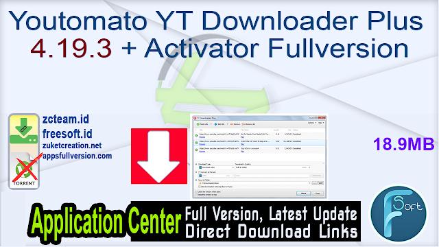 Youtomato YT Downloader Plus 4.19.3 + Activator Fullversion