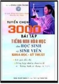 Tuyển Chọn 3000 Bài Tập Tiếng Anh Hóa Học Cho HSSV Khoa Học Kỹ Thuật - Châu Văn Trung