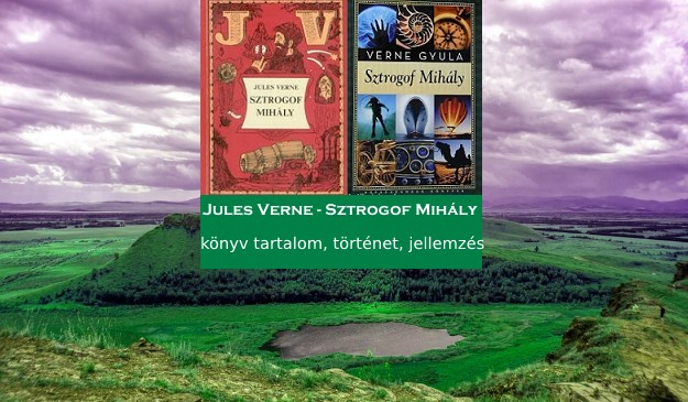 Sztrogof Mihály könyv tartalom, történet, jellemzés