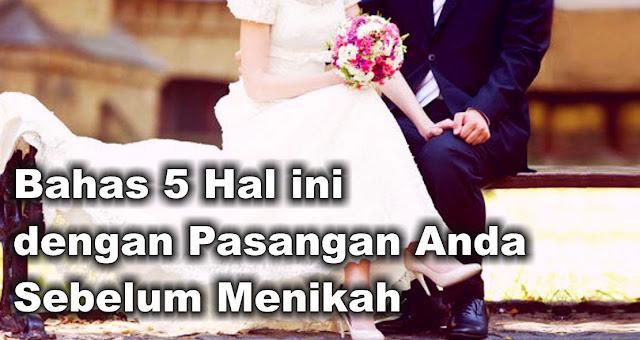 Bahas 5 Hal ini dengan Pasangan Anda Sebelum Menikah