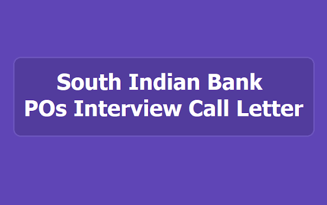 South Indian Bank POs Interview Call Letter 2019