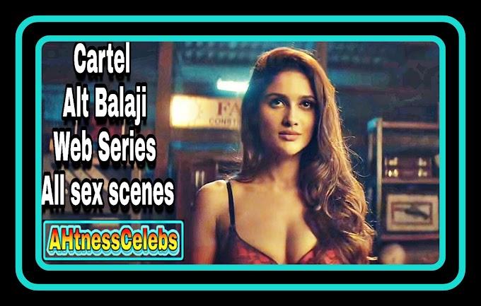 Cartel (2021) Alt Balaji Web Series All sexy scenes - AHtnessCelebs