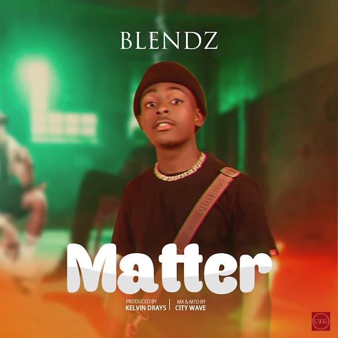 [Music] Blendz - MATTER