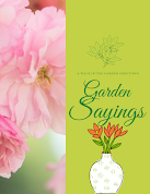 You May Also Like: Garden Sayings To Warm The Heart & Soul