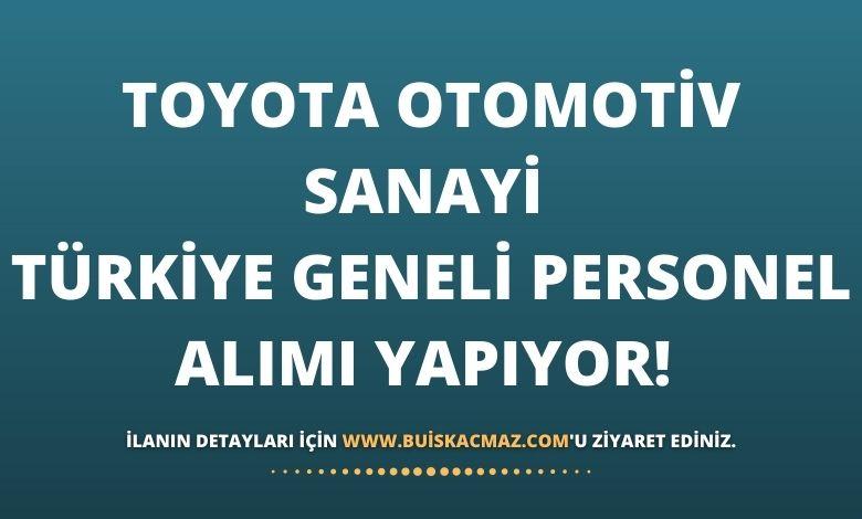 Toyota Otomotiv Sanayi Türkiye Geneli Personel Alımı Yapıyor!