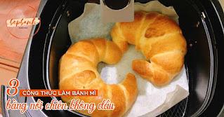 3-cong-thuc-lam-banh-mi-bang-noi-chien-khong-dau-bep-banh