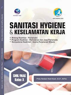 Sanitasi Hygiene & Keselamatan Kerja - Bidang Keahlian Pariwisata Program Keahlian Perhotelan dan Jasa Pariwisata Kompetensi Keahlian Usaha Perjalanan Wisata SMK/MAK Kelas X
