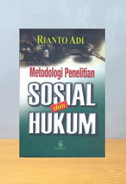 METODOLOGI PENELITIAN SOSIAL DAN HUKUM, Rianto Adi