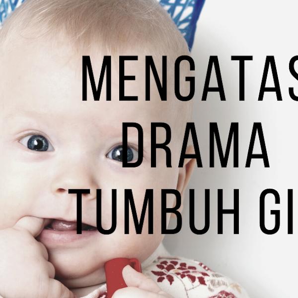 Mengatasi Drama Tumbuh Gigi Pada Anak