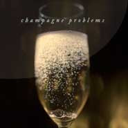 Champagne Problems - Taylor Swift