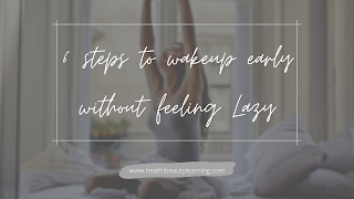 6 STEPS TO WAKE UP EARLY WITHOUT FEELING LAZY
