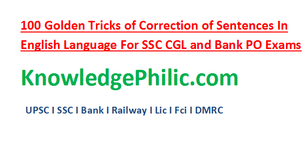 100 Golden Tricks Of Correction Of Sentences In English Language For SSC CGL And Bank PO Exams