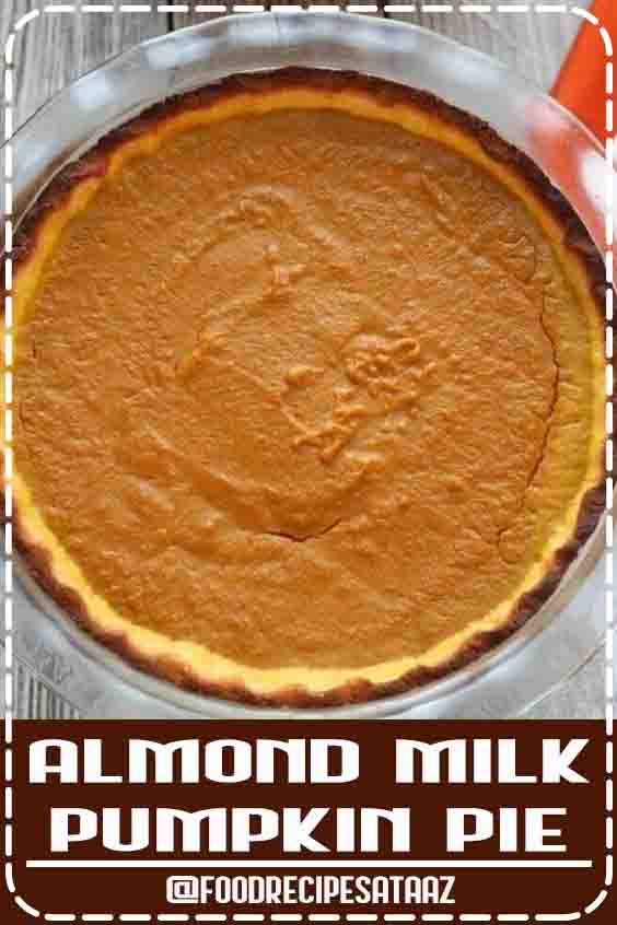 Almond Milk Pumpkin Pie #PumpkinPieRecipe #WithoutEvaporatedMilk #GlutenFree