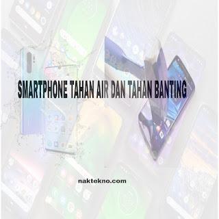 5 Smartphone Tahan Banting, Anti Air dan Kuat di Cuaca Exstrime