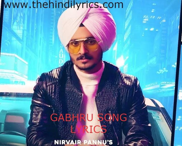 Gabhru Lyrics – Nirvair Pannu (2019)