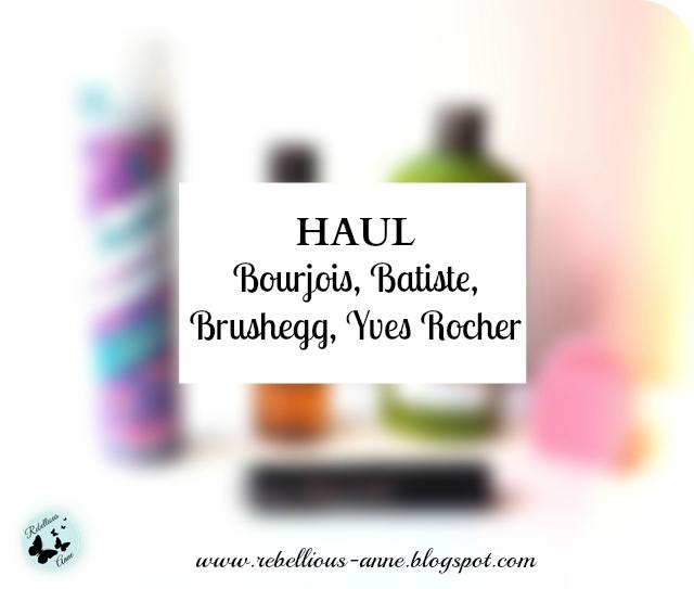 HAUL - Bourjois, Batiste, Brushegg, Yves Rocher