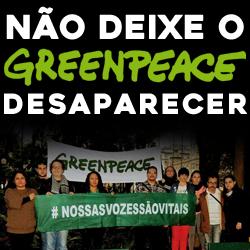Não deixe o Greenpeace desaparecer