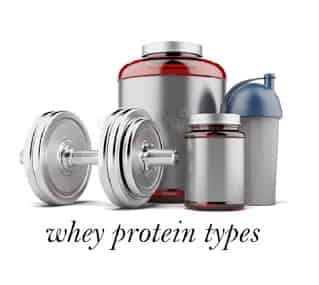 TYPES OF WHEY PROTEIN