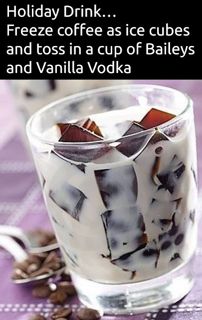 coffee ice cubes and baileys - Holiday Drink... Freeze coffee as ice cubes and toss in a cup of Baileys and Vanilla Vodka
